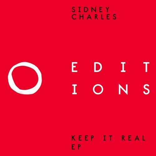 Sidney Charles – Keep It Real EP [EDITIONS002]