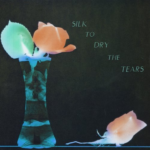 VA - Silk To Dry The Tears [SILK101]