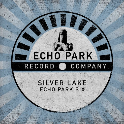 Silver Lake - ECHO PARK SIX [EPR006]