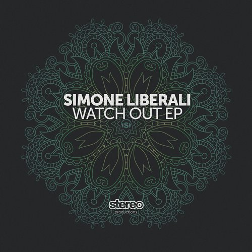 Simone Liberali – Watch out EP [SP162]