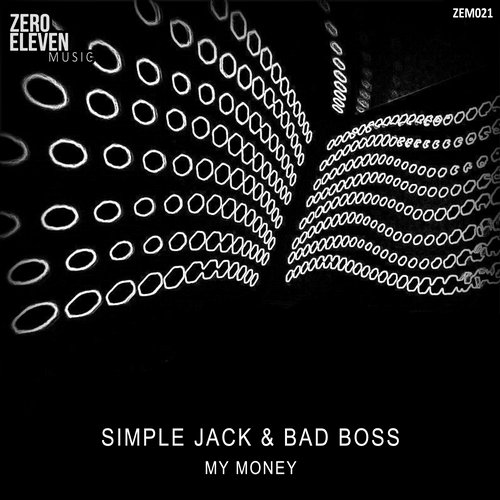Simple Jack, Bad Boss - My Money [ZEM021]