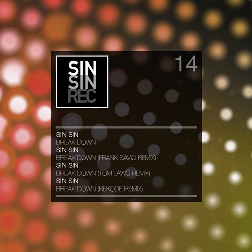 Sin Sin - Break Down [SINSIN14]