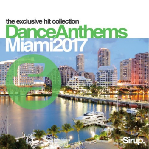 Sirup Dance Anthems Miami 2017 Sirup Music SIR922