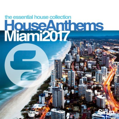 Sirup House Anthems Miami 2017 Sirup Music SIR921
