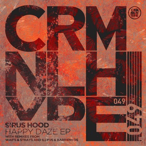 Sirus Hood - Happy Daze EP [CHR049]
