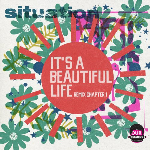 Situation - It's A Beautiful Life Remix Chapter 1 [OURS022]