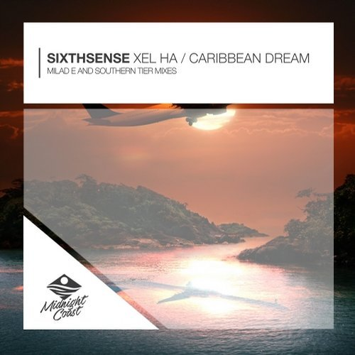SixthSense - Xel Ha / Caribbean Dream [MCP157]