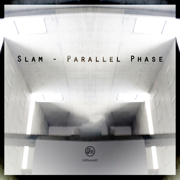 Slam - Parallel Phase [SOMA 449D]