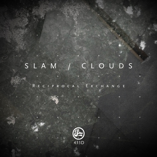 Slam, Clouds - Reciprocal Exchange [SOMA433D]