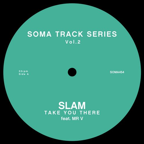Slam, Mr V – Take You There [SOMA454D]