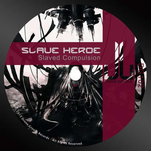 Slave Xeroe - Slaved Compulsion [DG 102]