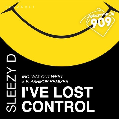 Sleezy D – I've Lost Control [FREAK061]