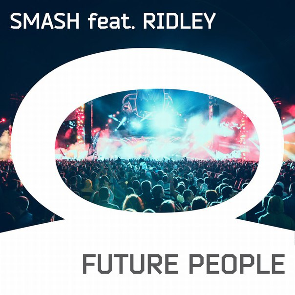 Smash & Ridley - Future People (AFP Anthem)
