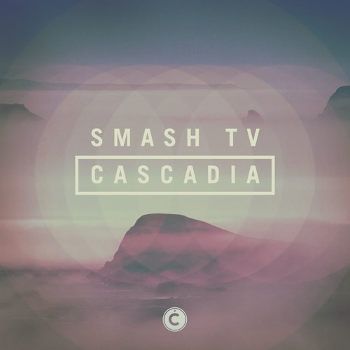 Smash TV - Cascadia EP [CP058]
