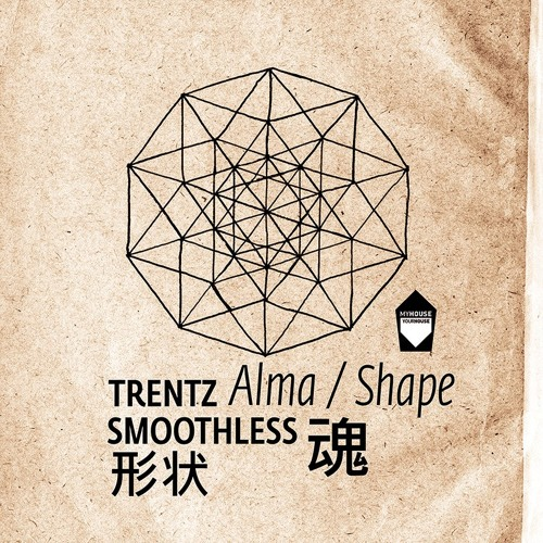 Smoothless, Trentz - Alma / Shape [MHYHD003]
