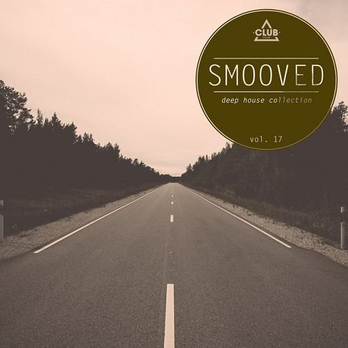 VA - Smooved – Deep House Collection Vol. 17 [CSCOMP1058]