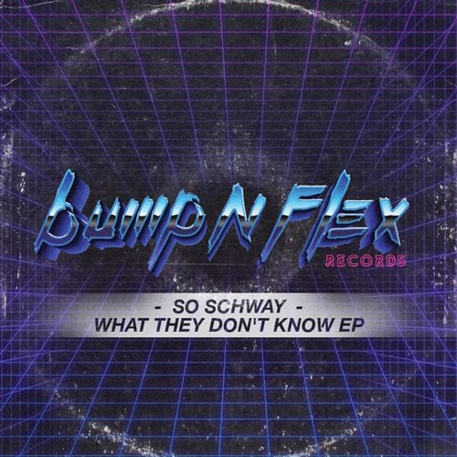 So Schway - What They Don't Know EP [BFR 001]