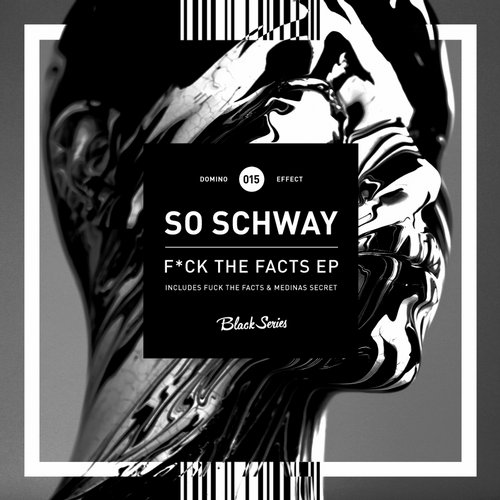So Schway - F*ck The Facts EP [DEFECT015]