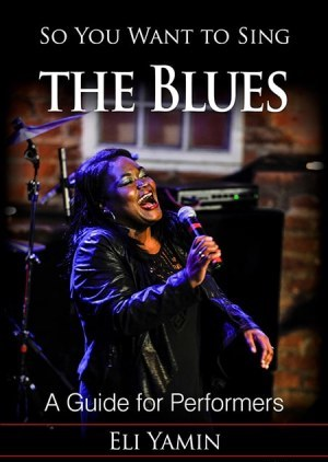 So You Want to Sing the Blues: A Guide for Performers