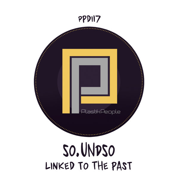 So.undso - Linked To The Past [PPD117]