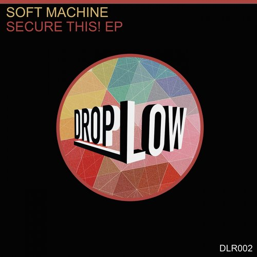 Soft Machine - Secure This! [DLR002]
