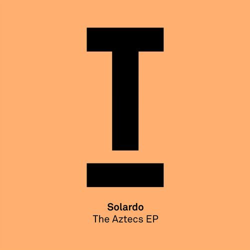 Solardo – The Aztecs EP [TOOL52601Z]