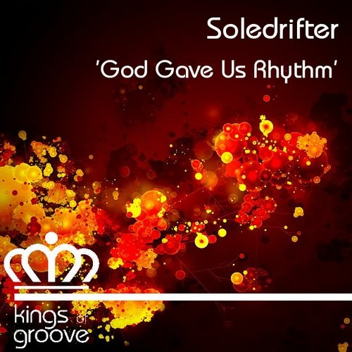 Soledrifter - God Gave Us Rhythm [KOG076]
