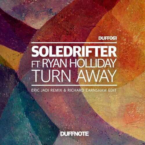 Soledrifter, Ryan Holliday, Eric Jadi - Turn Away [DUFF 061]
