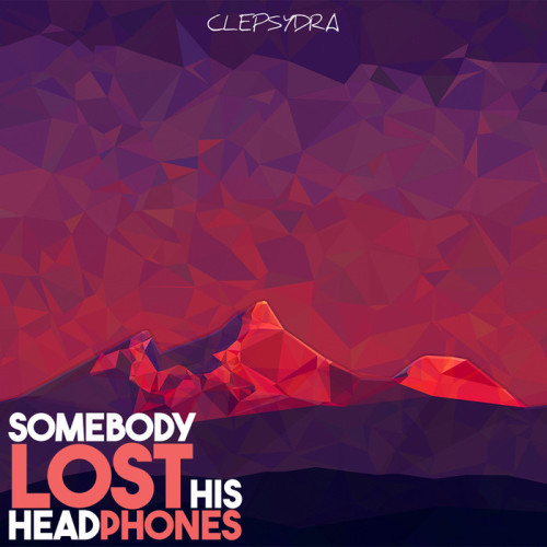 VA – Somebody Lost His Headphones 2017 CLEPSYDRA006