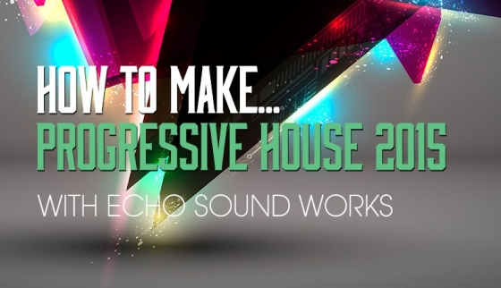 Sonic Academy How To Make Progressive House 2015 TUTORiAL