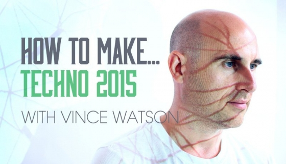Sonic Academy How To Make Techno 2015 with Vince Watson TUTORiAL