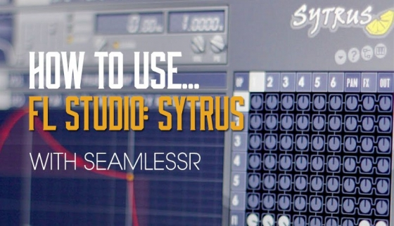 Sonic Academy How To Use FL Studio Sytrus TUTORiAL