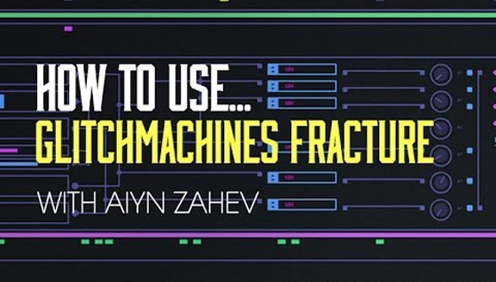Sonic Academy How To Use Fracture with Aiyn Zahev TUTORiAL