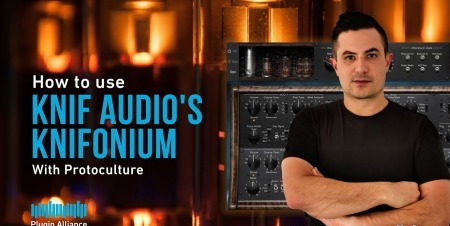 Sonic Academy How To Use Knif Audio Knifonium with Protoculture KONTAKT TUTORiAL
