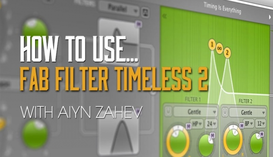 Sonic Academy How To Use Timeless 2 With Aiyn Zahev TUTORiAL