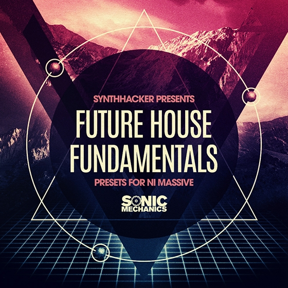 Sonic Mechanics Future House Fundamentals Ni Massive Presets
