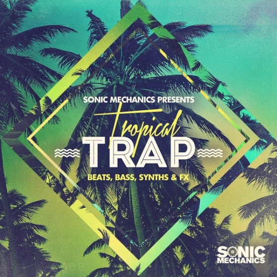 Sonic Mechanics Tropical Trap MULTiFORMAT-AUDIOSTRiKE