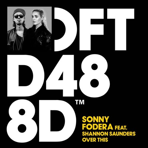 Sonny Fodera feat. Shannon Saunders – Over This [DFTD488D]