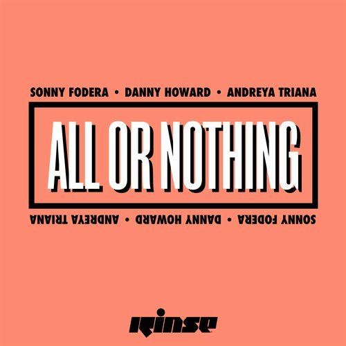 Sonny Fodera, Andreya Triana, Danny Howard – All Or Nothing [800071006372]