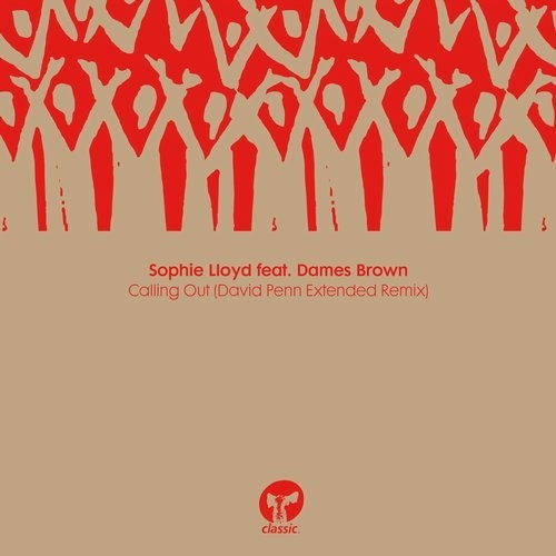Sophie Lloyd, Dames Brown - Calling Out (David Penn Extended Remix) [CMC288D6]