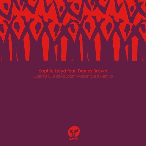 Sophie Lloyd, Dames Brown - Calling Out (Riva Starr Warehouse Remix) [CMC288D8]