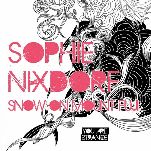 Sophie Nixdorf - Snow On Mount Fuji [YAS001]