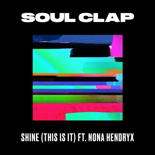 Soul Clap & Nona Hendryx – Shine (This Is It) [CLR009D]