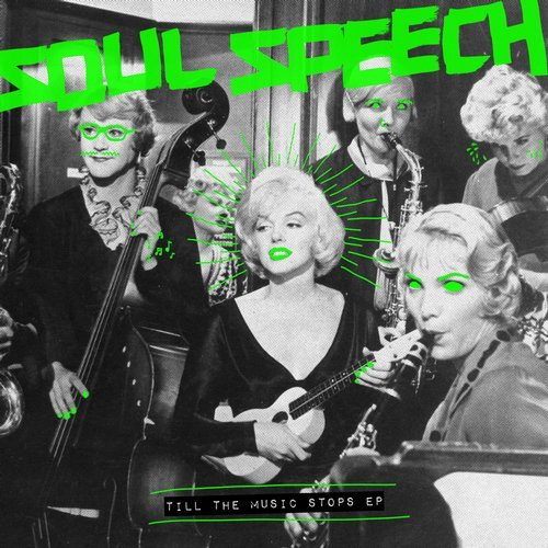Soul Speech – Till The Music Stops [SNATCH113]