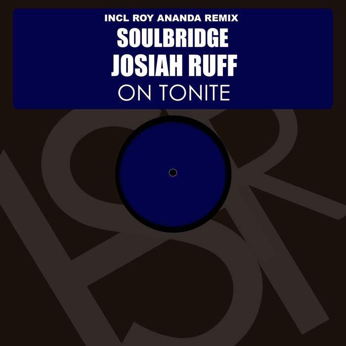Soulbridge Feat Josiah Ruff - On Tonite (Roy Ananda Remix) [HSR 056]