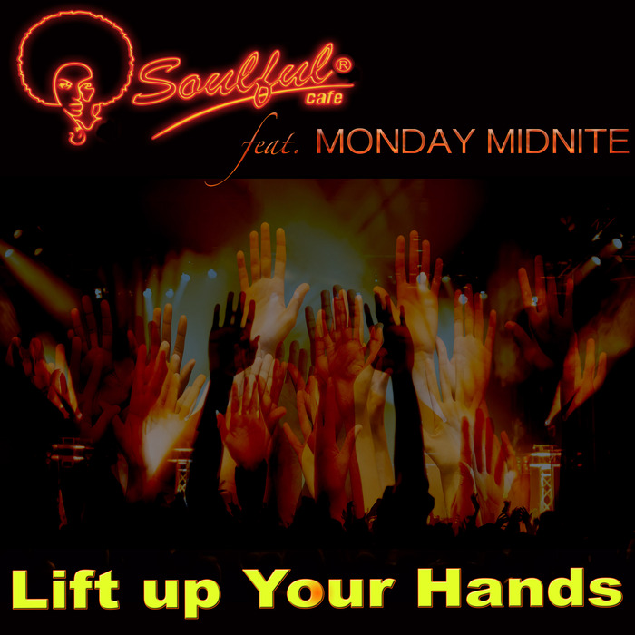 Soulful-cafe, Monday Midnite - Lift Up Your Hands [10099645]