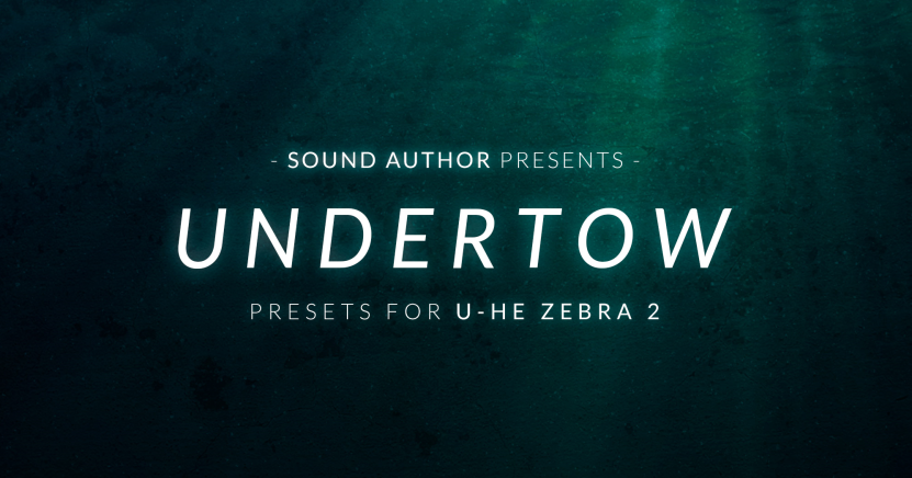 Sound Author Undertow For U-HE Zebra 2