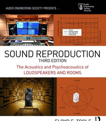 Sound Reproduction The Acoustics and Psychoacoustics of Loudspeakers and Rooms Third Edition