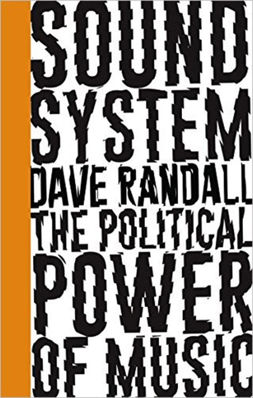 Sound System The Political Power of Music