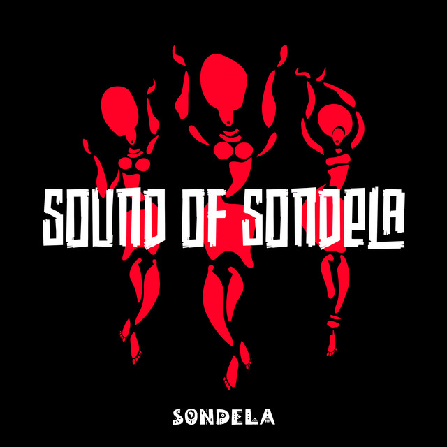 Sound of Sondela - Where Afro Meets Tech (2021)
